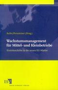 Kailer/Pernsteiner (Hrsg.), Wachstumsmanagement für Mittel- und Kleinbetriebe